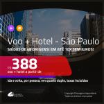 Promoção de <b>PASSAGEM + HOTEL</b> para <b>SÃO PAULO</b>! A partir de R$ 388, por pessoa, quarto duplo, c/ taxas em até 10x SEM JUROS!