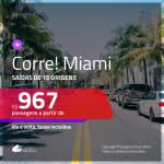 CORRE!!! Promoção de Passagens para <b>MIAMI</b>! A partir de R$ 967, ida e volta, c/ taxas!
