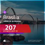 Promoção de Passagens para <b>BRASÍLIA</b>! A partir de R$ 207, ida e volta, c/ taxas!