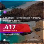 CONTINUA!!! Promoção de Passagens para <b>FERNANDO DE NORONHA</b>! A partir de R$ 417, ida e volta, c/ taxas!