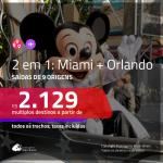 Promoção de Passagens 2 em 1 – <b>MIAMI + ORLANDO</b>! A partir de R$ 2.129, todos os trechos, c/ taxas!