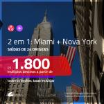 Promoção de Passagens 2 em 1 – <b>MIAMI + NOVA YORK</b>! A partir de R$ 1.800, todos os trechos, c/ taxas!