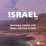 O que fazer em Israel: dicas e roteiro pelo país (incluindo Petra, na Jordânia)