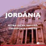 Petra, Jordânia: dicas, roteiro, transporte e hotéis