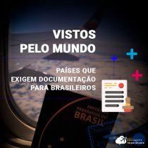 Vistos para brasileiros: países que exigem documentação para turismo