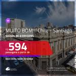 MUITO BOM!!! Promoção de Passagens para o <b>CHILE: Santiago</b>! A partir de R$ 594, ida e volta, c/ taxas!