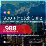 Promoção de <b>PASSAGEM + HOTEL</b> para <b>SANTIAGO</b>! A partir de R$ 988, por pessoa, quarto duplo, c/ taxas, em até 10x SEM JUROS!