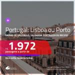 Promoção de Passagens para <b>PORTUGAL: Lisboa ou Porto</b>! A partir de R$ 1.972, ida e volta, c/ taxas! Com datas para viajar até JUNHO 2020!