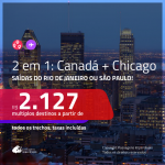 Promoção de Passagens 2 em 1 – <b>CANADÁ: Montreal, Quebec ou Vancouver + CHICAGO</b>! A partir de R$ 2.127, todos os trechos, c/ taxas! Com opções de BAGAGEM INCLUÍDA!