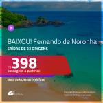BAIXOU!!! Promoção de Passagens para <b>FERNANDO DE NORONHA</b>! A partir de R$ 398, ida e volta, c/ taxas!