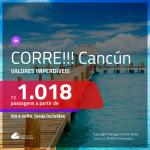 CORRE!!! Novos trechos!!! Passagens para o <b>MÉXICO: Cancún</b>! A partir de R$ 1.018, ida e volta, c/ taxas!