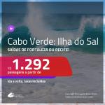 Promoção de Passagens para a <b>ILHA DO SAL, Cabo Verde, na África</b>! A partir de R$ 1.292, ida e volta, c/ taxas!