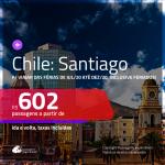 Promoção de Passagens para o <b>CHILE: Santiago</b>! A partir de R$ 602, ida e volta, c/ taxas! Datas para viajar das Férias de JUL/20 até DEZ/20, inclusive feriados!
