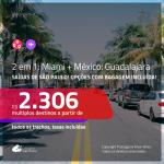 Promoção de Passagens 2 em 1 – <b>MIAMI + MÉXICO: Guadalajara</b>! A partir de R$ 2.306, todos os trechos, c/ taxas! Opções de BAGAGEM INCLUÍDA!