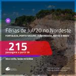 Férias de JUL/20 no NORDESTE!!! Promoção de Passagens para <b>FERNANDO DE NORONHA, FORTALEZA, JOÃO PESSOA, NATAL, PORTO SEGURO, RECIFE ou SALVADOR para viajar nas Férias de JUL/20</b>! A partir de R$ 215, ida e volta, c/ taxas!