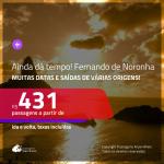 AINDA DÁ TEMPO!!! Promoção de Passagens para <b>FERNANDO DE NORONHA</b>! A partir de R$ 431, ida e volta, c/ taxas!