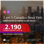 Promoção de Passagens 2 em 1 – <b>CANADÁ: Montreal, Quebec ou Vancouver + NOVA YORK</b>! A partir de R$ 2.190, todos os trechos, c/ taxas! Com opções de BAGAGEM INCLUÍDA!