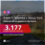 Promoção de Passagens 2 em 1 – <b>ISLÂNDIA + NOVA YORK</b>! A partir de R$ 3.177, todos os trechos, c/ taxas! Com opções de BAGAGEM INCLUÍDA!