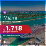 Promoção de Passagens para <b>MIAMI</b>! A partir de R$ 1.718, ida e volta, c/ taxas!