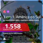 Promoção de Passagens 3 em 1 – <b>ARGENTINA: Buenos Aires + CHILE: Santiago + URUGUAI: Montevideo</b>! A partir de R$ 1.558, todos os trechos, c/ taxas!