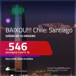 BAIXOU!!! Promoção de Passagens para o <b>CHILE: Santiago</b>! A partir de R$ 546, ida e volta, c/ taxas!