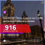 BAIXOU!!! Promoção de Passagens para o <b>PERU: Cusco ou Lima</b>! A partir de R$ 916, ida e volta, c/ taxas!