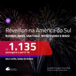 Passagens em promoção para o <b>RÉVEILLON</b>! Vá para a <b>AMÉRICA DO SUL! Escolha entre: ARGENTINA: Buenos Aires, Jujuy, Mendoza; CHILE: Santiago ou URUGUAI: Montevideo</b>! A partir de R$ 1.135, ida e volta, c/ taxas!
