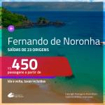 Promoção de Passagens para <b>FERNANDO DE NORONHA</b>! A partir de R$ 450, ida e volta, c/ taxas!