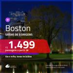 Passagens para <b>BOSTON</b>! A partir de R$ 1.499, ida e volta, c/ taxas!