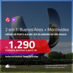 Passagens 2 em 1 – <b>ARGENTINA: Buenos Aires + URUGUAI: Montevideo</b>! A partir de R$ 1.290, todos os trechos, c/ taxas!