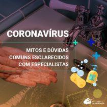 Coronavírus: mitos e dúvidas mais comuns esclarecidos por especialistas