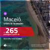 Passagens para <b>MACEIÓ</b>! A partir de R$ 265, ida e volta, c/ taxas!