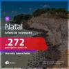 Passagens para <b>NATAL</b>! A partir de R$ 272, ida e volta, c/ taxas!