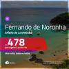 Passagens para <b>FERNANDO DE NORONHA</b>! A partir de R$ 478, ida e volta, c/ taxas!