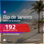 Passagens para o <b>RIO DE JANEIRO</b>! A partir de R$ 192, ida e volta, c/ taxas!