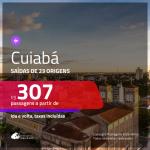Passagens para <b>CUIABÁ</b>! A partir de R$ 307, ida e volta, c/ taxas!