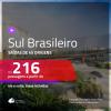 Passagens para o <b>SUL BRASILEIRO</b>! A partir de R$ 216, ida e volta, c/ taxas!
