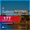 Passagens para o <b>SUDESTE BRASILEIRO</b>! A partir de R$ 177, ida e volta, c/ taxas!