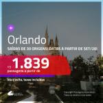 Passagens para <b>ORLANDO</b>, com datas a partir de SET/20! A partir de R$ 1.839, ida e volta, c/ taxas!