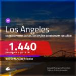 Passagens para <b>LOS ANGELES</b>, com datas a partir de SET/20! A partir de R$ 1.440, ida e volta, c/ taxas! Com opções de BAGAGEM INCLUÍDA!