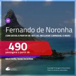 Passagens para <b>FERNANDO DE NORONHA</b>, com datas a partir de SET/20, inclusive Carnaval e mais! A partir de R$ 490, ida e volta, c/ taxas!