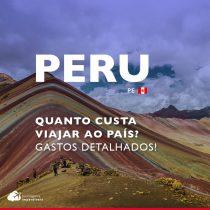 Quanto custa viajar para o Peru: veja os gastos dia a dia