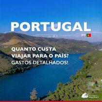 Quanto custa viajar para Portugal: veja os gastos dia a dia