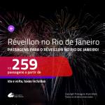 Passagens para o <b>RÉVEILLON</b> no <b>RIO DE JANEIRO</b>! A partir de R$ 259, ida e volta, c/ taxas!