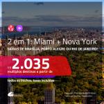 Passagens 2 em 1 – <b>MIAMI + NOVA YORK</b>, com datas para viajar em 2021! A partir de R$ 2.035, todos os trechos, c/ taxas! Opções de BAGAGEM INCLUÍDA!