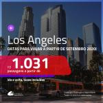 Passagens para <b>LOS ANGELES</b>! A partir de R$ 1.031, ida e volta, c/ taxas! Datas para viajar a partir de SET/20, inclusive JAN/21 e FEV/21!