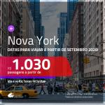 NOVAS ORIGENS! Promoção de Passagens para <b>NOVA YORK</b>, com datas para viajar a partir de SETEMBRO 2020! Valores a partir de R$ 1.030, ida e volta, c/ taxas!