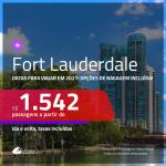 Passagens para <b>FORT LAUDERDALE</b>, com datas para viajar em 2021! A partir de R$ 1.542, ida e volta, c/ taxas! Opções de BAGAGEM INCLUÍDA! Saídas de BELO HORIZONTE, SÃO PAULO ou CAMPINAS!