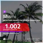 Passagens para <b>MIAMI</b>, com datas para viajar a partir de SETEMBRO 2020! Valores a partir de R$ 1.002, ida e volta, c/ taxas!