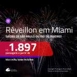 Passagens para o <b>RÉVEILLON</b> em <b>MIAMI</b>! A partir de R$ 1.897, ida e volta, c/ taxas!